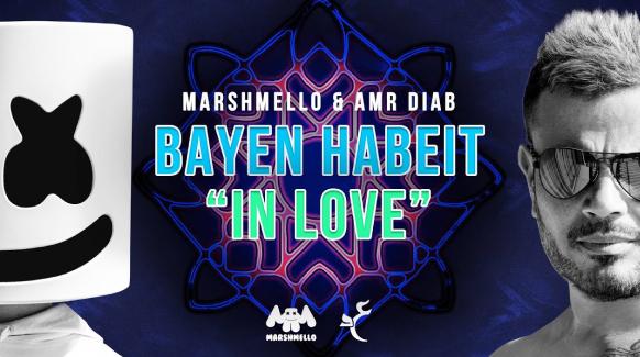 Marshmello & Amr Diab – Bayen Habeit